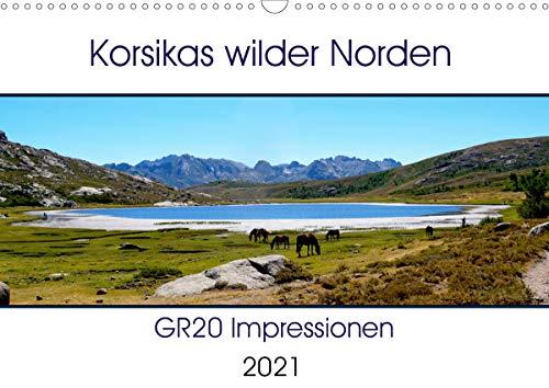 Korsikas wilder Norden. GR20 Impressionen (Wandkalender 2021 DIN A3 quer)