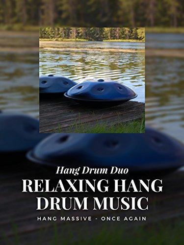 Relaxing Hang Drum music - Hang Drum Duo - Hang Massive - Once Again