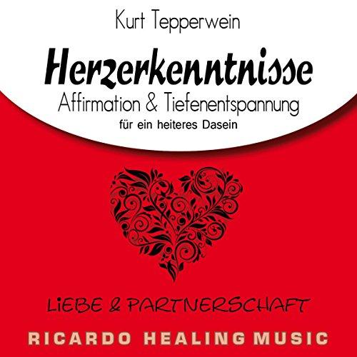 Liebe und Partnerschaft - Affirmation & Tiefenentspannung für ein heiteres Dasein Titelbild
