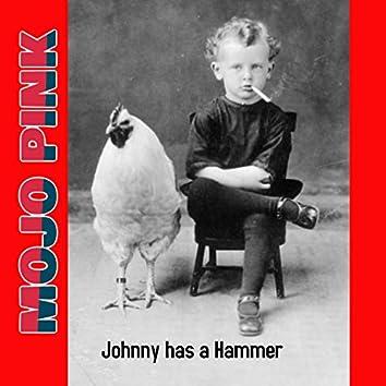 Johnny Has a Hammer