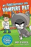 My FANGtastically Evil Vampire Pet (My FANGtastically Evil Vampire Pet, 1)