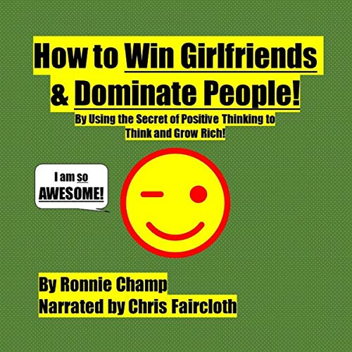How to Win Girlfriends and Dominate People cover art