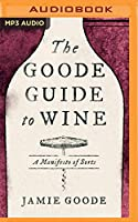 The Goode Guide to Wine: A Manifesto of Sorts