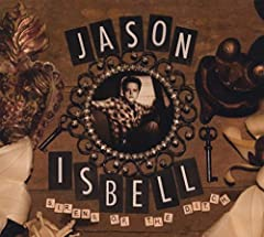 Jason Isbell- Sirens Of The Ditch