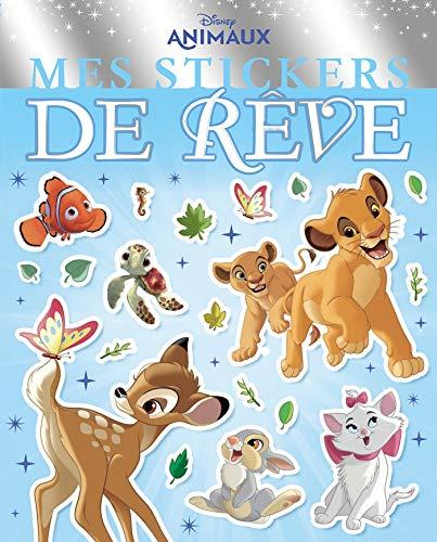 DISNEY ANIMAUX - Mes stickers de rêve