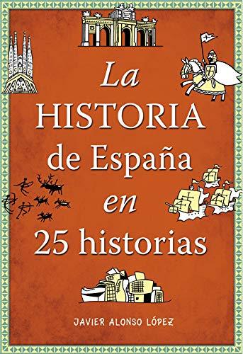 La historia de España en 25 historias (No ficción ilustrados)