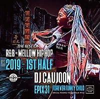 洋楽CD ヒップホップ R&B メロウ DJコージュン Epix 31 -The Best Of R&B + Mellow HIPHOP 2019 1st Half- / DJ Caujoon [CD] DJ Caujoon