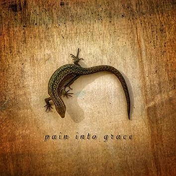 Pain Into Grace