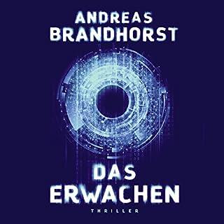 Das Erwachen                   Autor:                                                                                                                                 Andreas Brandhorst                               Sprecher:                                                                                                                                 Richard Barenberg                      Spieldauer: 21 Std. und 26 Min.     2.828 Bewertungen     Gesamt 4,5