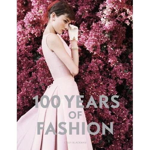 4c5eceb4f5daf5 100 Years of Fashion  Cally Blackman  9781856697989  Amazon.com  Books