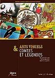 Arts visuels & contes et légendes - Cycles 1, 2, 3 & collège