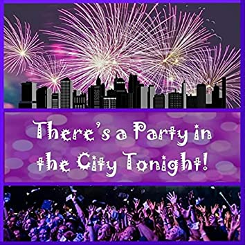 There's a Party in the City Tonight