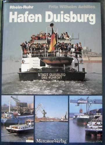 Rhein - Ruhr Hafen Duisburg. Größter Binnenhafen der Welt