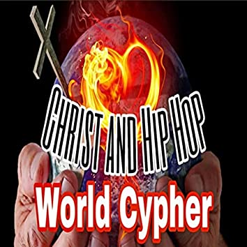 "Christ and Hip Hop ""World Cypher"" (feat. Israel Shalom, Reign, Crusade, Halo, Saint Just, Christfull, Redeemed, Prayze & Beracah)"