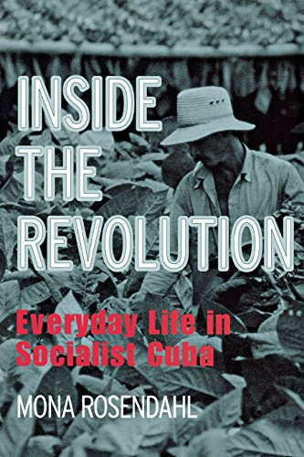 Inside the Revolution: Everyday Life in Socialist Cuba (Anthropology of Contemporary Issues)
