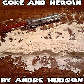 Coke And Heroin