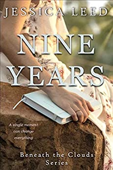 Nine Years: A Novel (Beneath the Clouds Book 1) by [Jessica Leed]