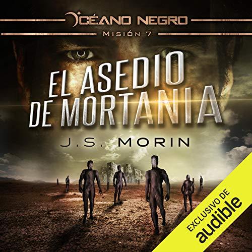 Couverture de El Asedio de Mortania (Narración en Castellano) [The Siege of Mortania]