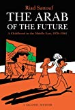 Image of The Arab of the Future: A Childhood in the Middle East, 1978-1984: A Graphic Memoir (The Arab of the Future, 1)