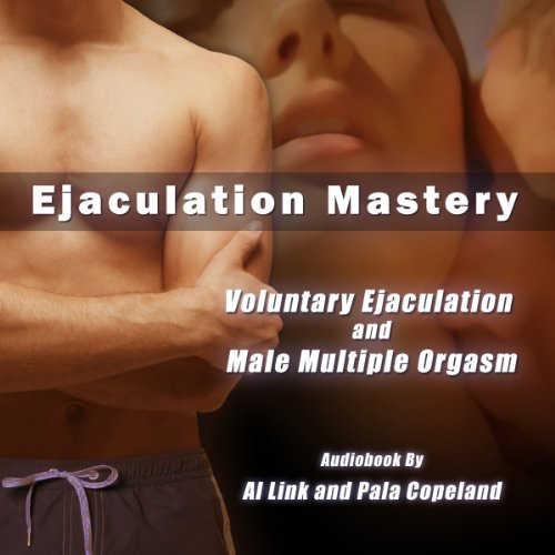 Voluntary Ejaculation and Male Multiple Orgasms audiobook cover art