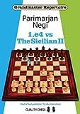 Grandmaster Repertoire - 1. E4 Vs. The Sicilian Ii-Negi, Parimarjan