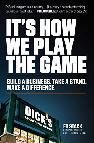 It's How We Play the Game: Build a Business. Take a Stand....