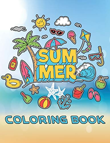 Summer Coloring Book: Lovely Summer-Themed Coloring Book for Adults with Beach Scenes, Tropical Coloring Book for Adults