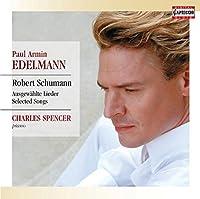 パウル・アルミン・エデルマン:シューマンを歌う( Paul Armin Edelmann - Schumann: Selected Songs)