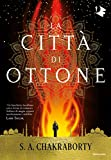 La città di ottone (Trilogia Daevabad Vol. 1)