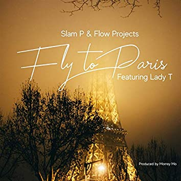Fly to Paris (feat. Lady T)