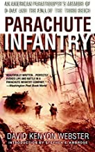 Parachute Infantry: An American Paratrooper's Memoir of D-Day and the Fall of the Third Reich by David Kenyon Webster (200...