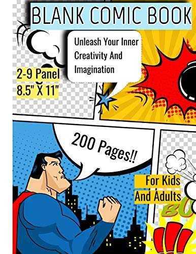 BLANC COMIC BOOK: Draw Your Own Comics, Enjoy Over 200 Pages of Fun 2-9 Panel Layout- Large 8.5' X 11' For Kids And Adults To Unleash Your Inner Creativity And Imagination