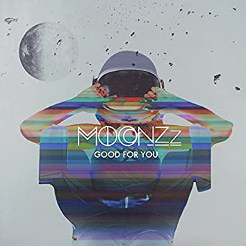 Good For You (MOONZz Redo)