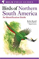 Birds of Northern South America - an Identification Guide: Species Accounts: v. 1 (Helm Field Guides) by RODNER CLEMENCIA(1905-06-28)