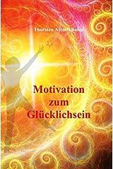 Motivation zum Glücklichsein Taschenbuch
