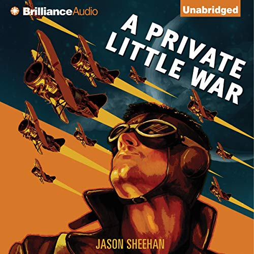 A Private Little War Audiobook By Jason Sheehan cover art