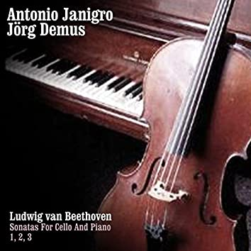 Ludwig van Beethoven: Sonatas For Cello And Piano 1, 2 And 3