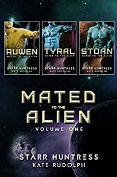 Mated to the Alien Volume One by [Kate Rudolph, Starr Huntress]