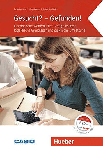 Gesucht? - Gefunden!: Elektronische Wörterbücher richtig einsetzen.Didaktische Grundlagen und praktische Umsetzung / Buch mit CD-ROM (Casio)