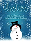 Christmas Card List: A Six-Year Address Book & Tracker for Holiday Card Mailings (Volume 13)