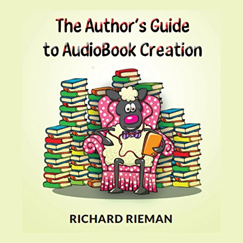 The Author's Guide to Audiobook Creation audiobook cover art