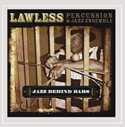 Lawless Percussion - Jazz Behind Bars