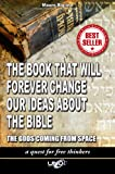 The book that will forever change our ideas about the Bible (The Books That Will Forever Change Our Ideas about the Bible 1)