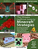 The Ultimate Unofficial Guide to Strategies for Minecrafters: Everything You Need to Know to Build, Explore, Attack, and Survive in the World of Minecraft (English Edition)