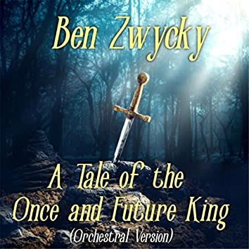 A Tale of the Once and Future King (Orchestral Version)