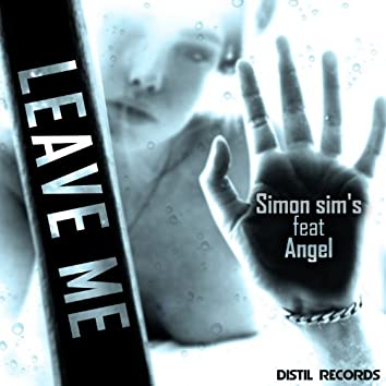 Leave Me (feat. Angel) [Extended Mix]
