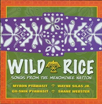 Wild Rice - Songs From The Menominee Nation