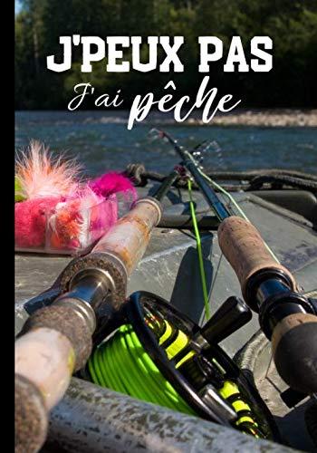 J'peux pas j'ai pêche: Calepin pour passionné de...
