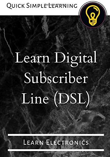 Learn Digital Subscriber Line (DSL): Learn Electronics