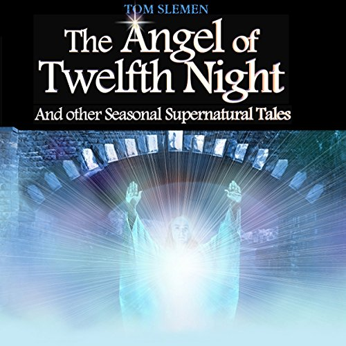 The Angel of Twelfth Night, and Other Seasonal Supernatural Tales audiobook cover art